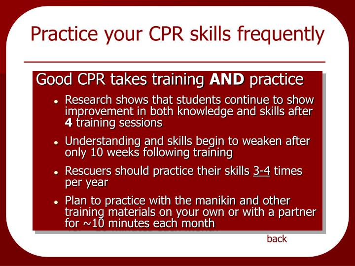 Practice your CPR skills frequently
