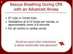 rescue breathing during cpr with an advanced airway