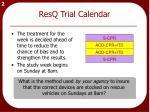 resq trial calendar