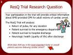 resq trial research question1