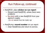 run follow up continued