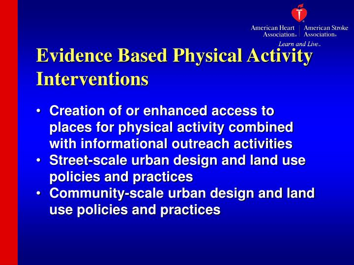 Evidence Based Physical Activity Interventions