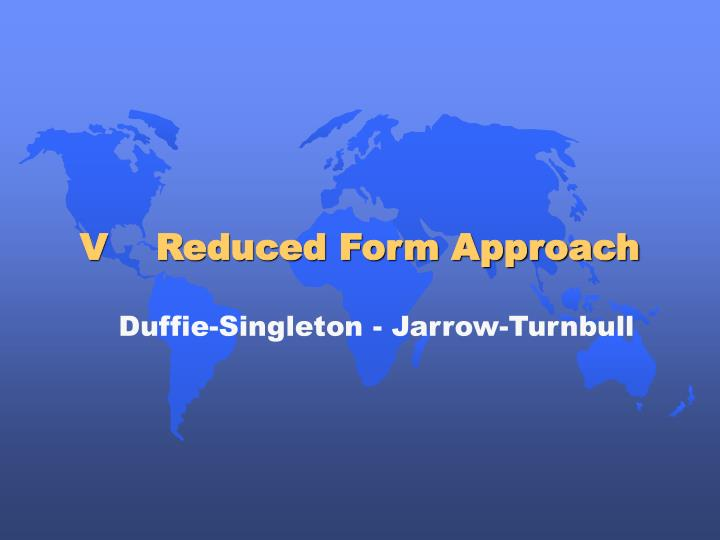 Duffie-Singleton - Jarrow-Turnbull