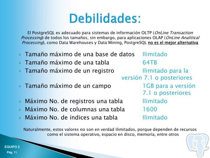 El PostgreSQL es adecuado para sistemas de información OLTP (