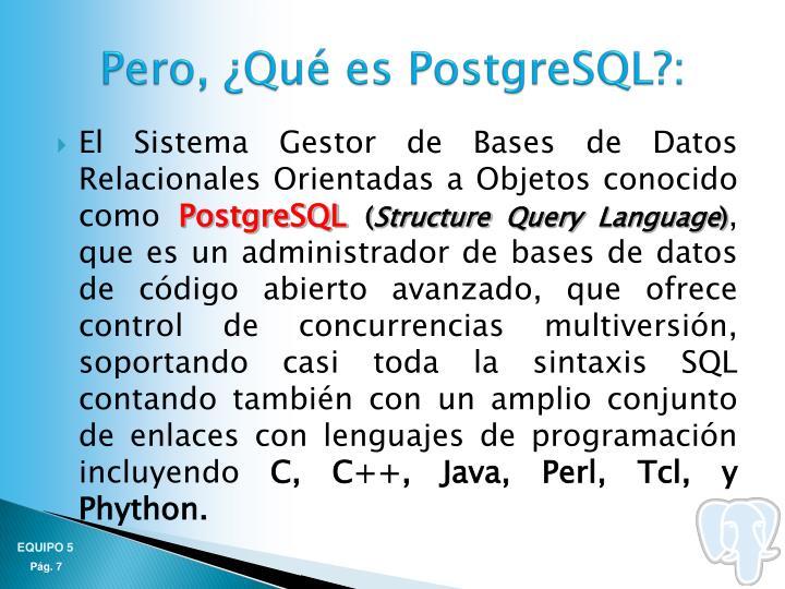 El Sistema Gestor de Bases de Datos Relacionales Orientadas a Objetos conocido como