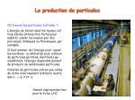 la production de particules
