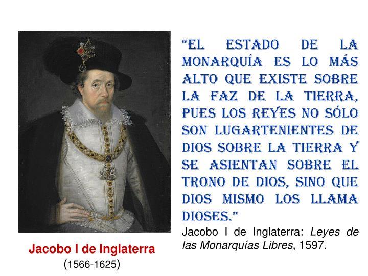 """""""El Estado de la Monarquía es lo más alto que existe sobre la faz de la tierra, pues los reyes no sólo son lugartenientes de Dios sobre la tierra y se asientan sobre el trono de Dios, sino que Dios mismo los llama dioses."""""""