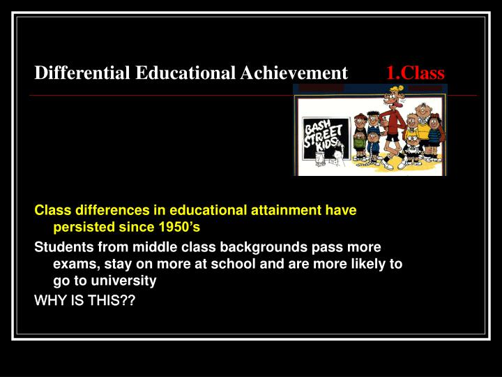 Differential educational achievement 1 class