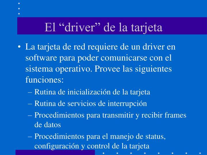 """El """"driver"""" de la tarjeta"""