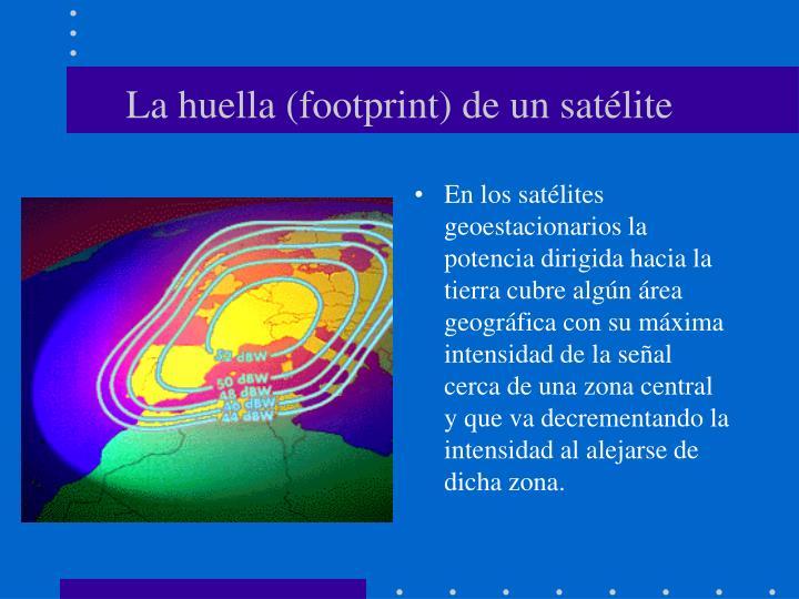 La huella (footprint) de un satélite