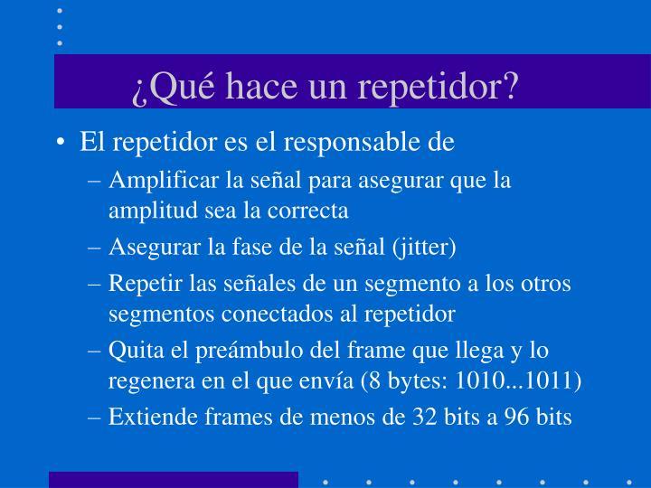 ¿Qué hace un repetidor?