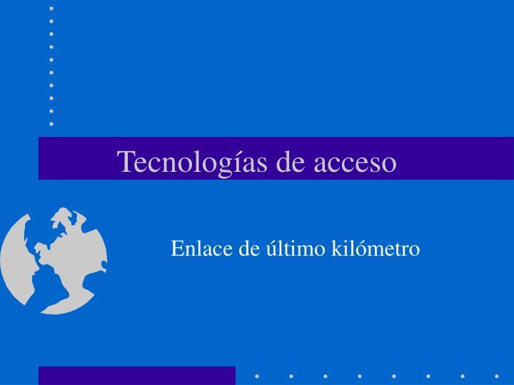 Tecnologías de acceso