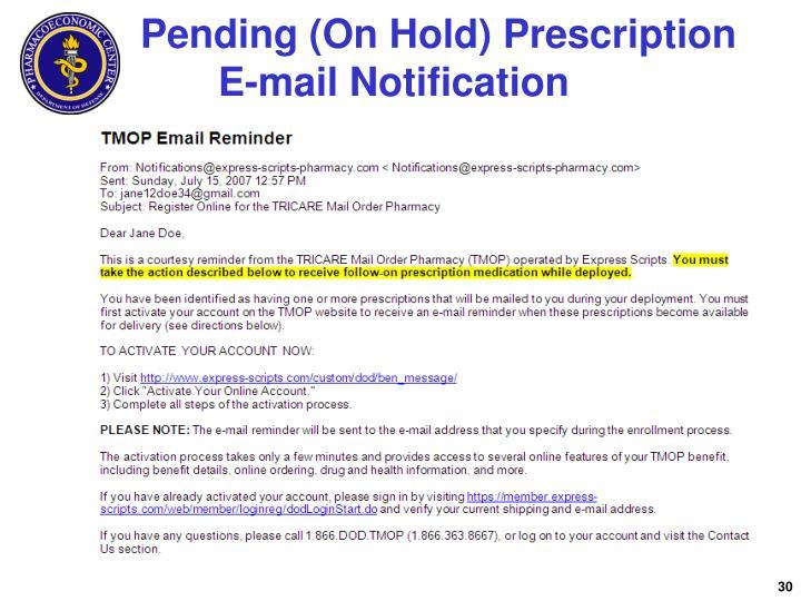 Pending (On Hold) Prescription