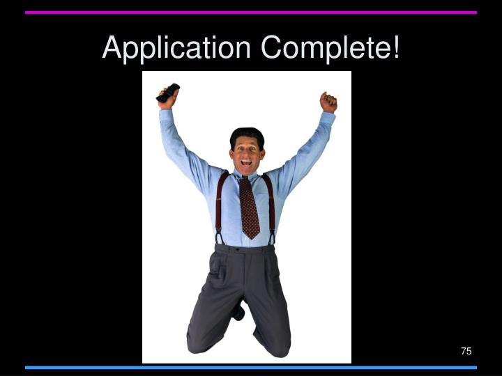 Application Complete!