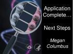 application complete next steps megan columbus