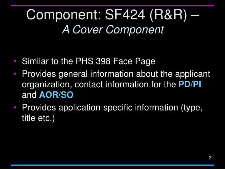 Component: SF424 (R&R) –