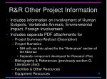 r r other project information