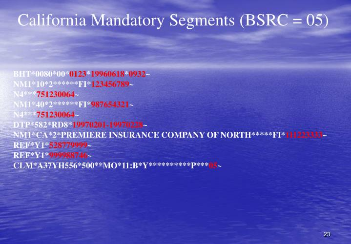 California Mandatory Segments (BSRC = 05)