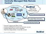 centrally managed web remote control
