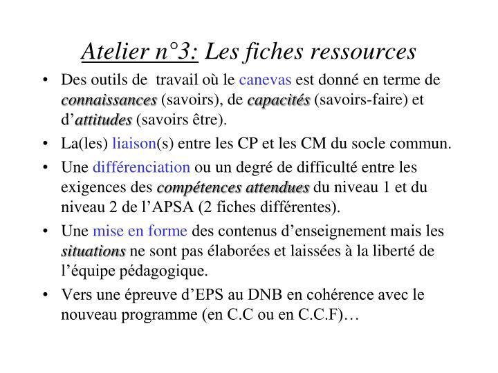 Atelier n°3: