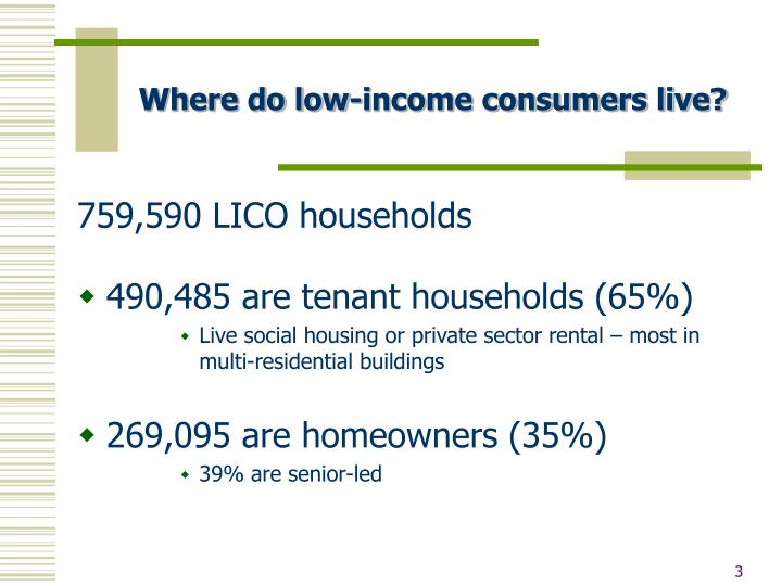 Where do low income consumers live