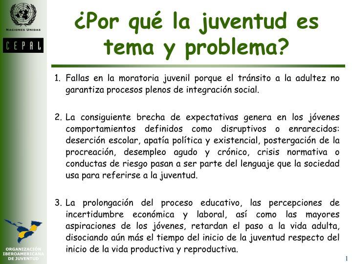 ¿Por qué la juventud es tema y problema?