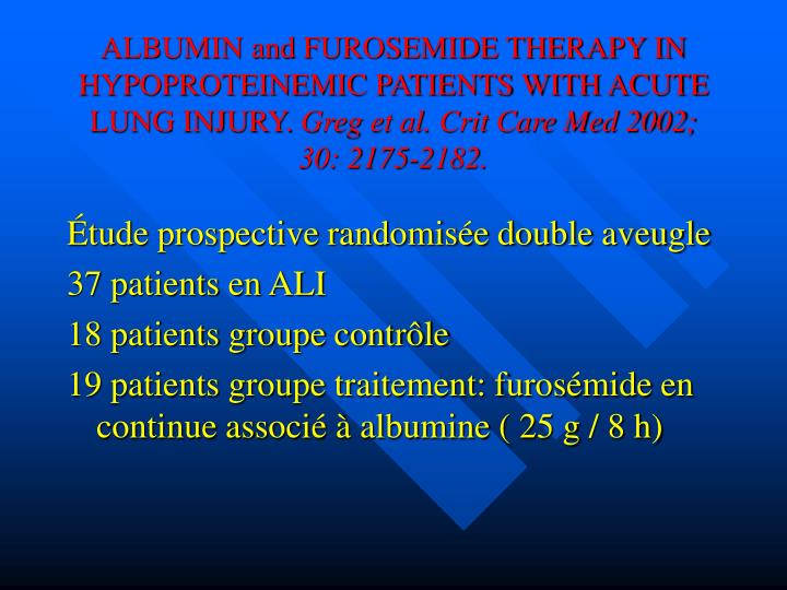 ALBUMIN and FUROSEMIDE THERAPY IN HYPOPROTEINEMIC PATIENTS WITH ACUTE LUNG INJURY.