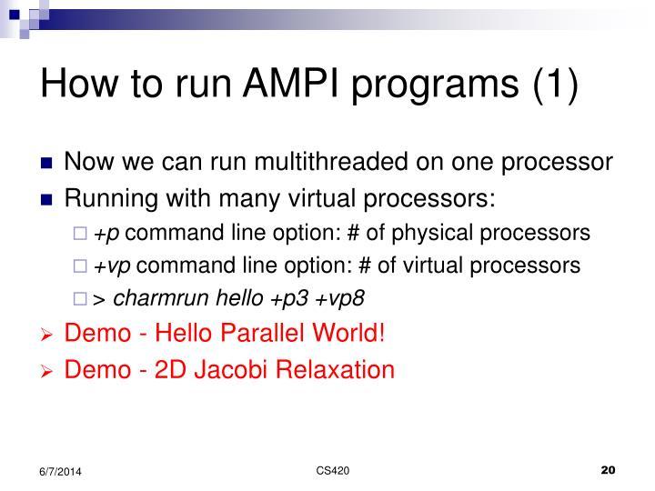 How to run AMPI programs (1)
