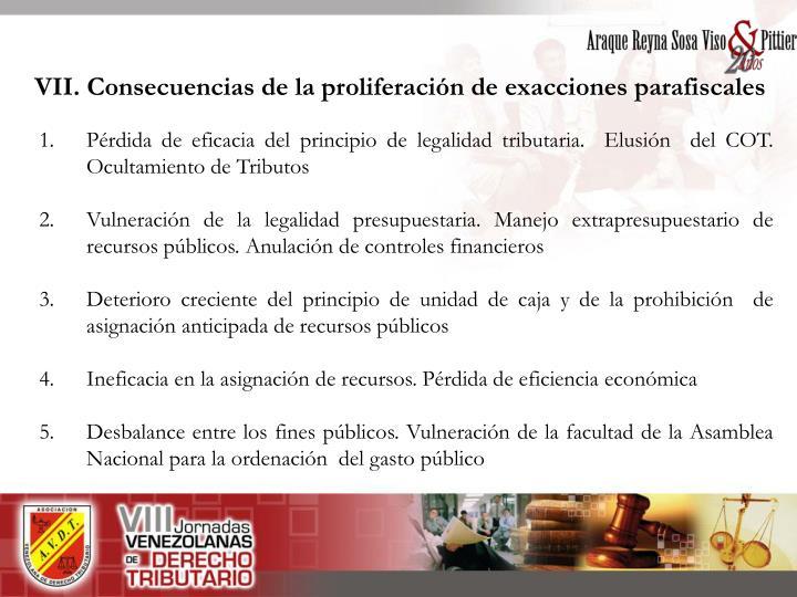 VII. Consecuencias de la proliferación de exacciones parafiscales