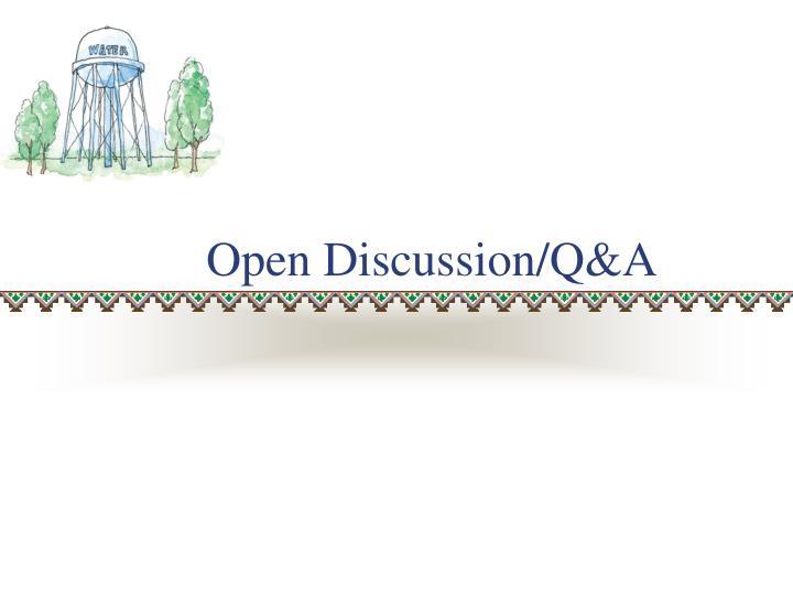 Open Discussion/Q&A