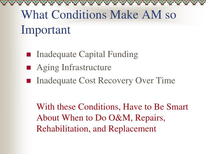 What Conditions Make AM so Important