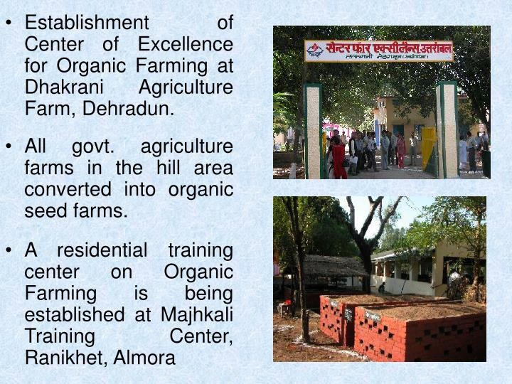 Establishment of Center of Excellence for Organic Farming at Dhakrani Agriculture Farm, Dehradun.