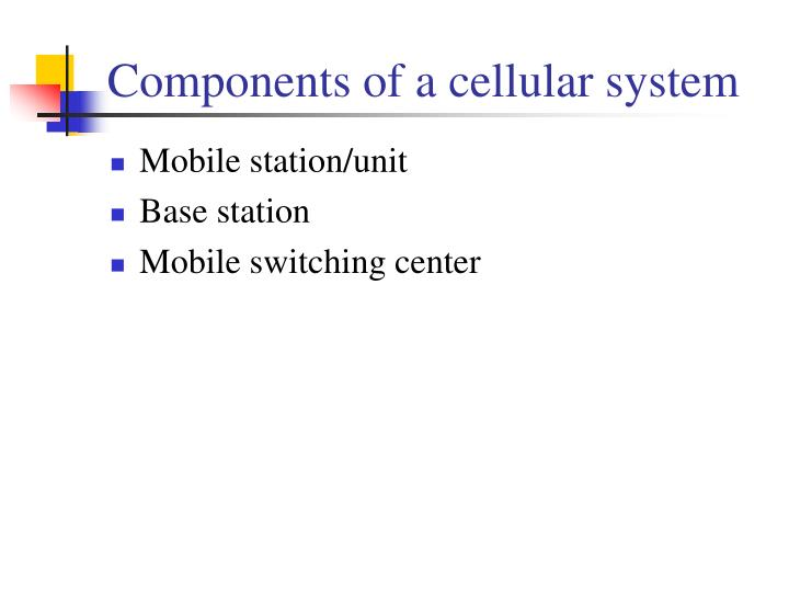 Components of a cellular system