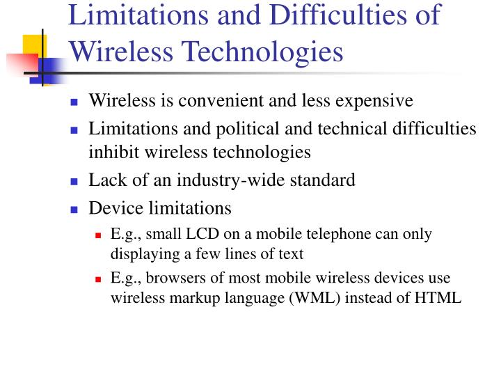 Limitations and Difficulties of Wireless Technologies