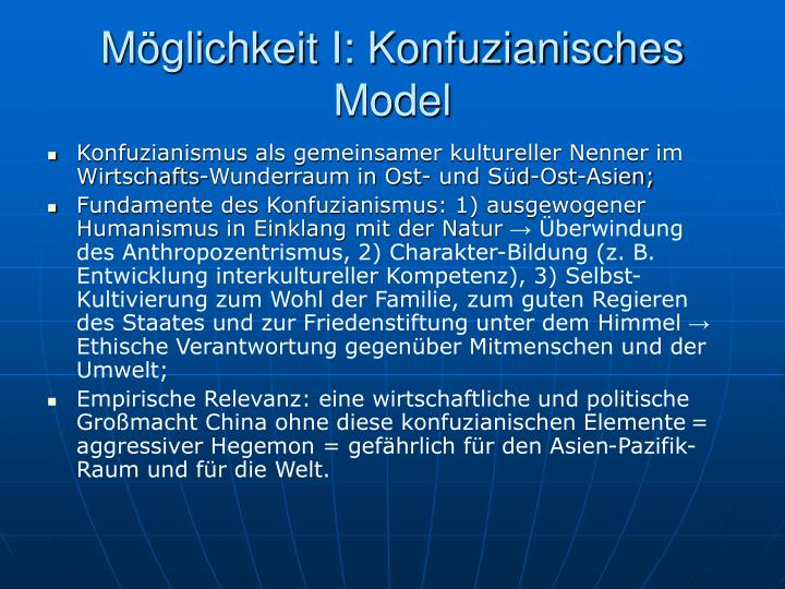 Möglichkeit I: Konfuzianisches Model
