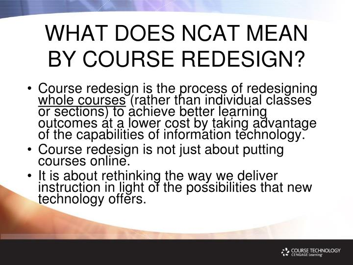 WHAT DOES NCAT MEAN BY COURSE REDESIGN?