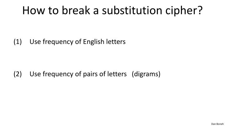 How to break a substitution cipher?