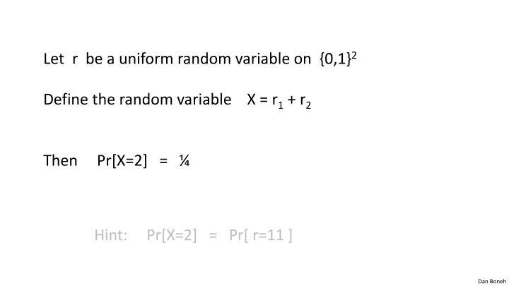 Let  r  be a uniform random variable on  {0,1}