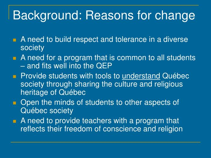 Background: Reasons for change