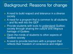 background reasons for change