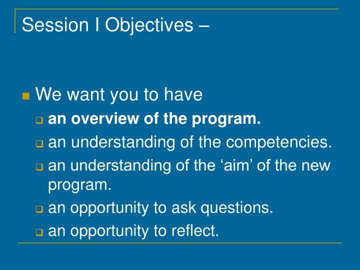Session I Objectives –