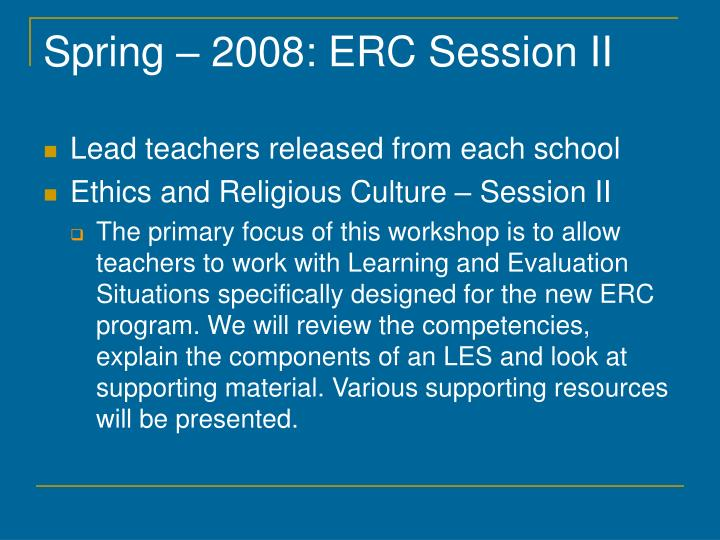 Spring – 2008: ERC Session II