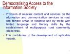 democratising access to the information society1