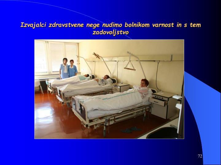 Izvajalci zdravstvene nege nudimo bolnikom varnost in s tem zadovoljstvo