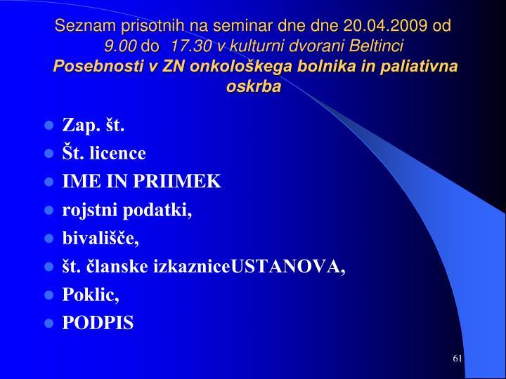 Seznam prisotnih na seminar dne dne 20.04.2009 od