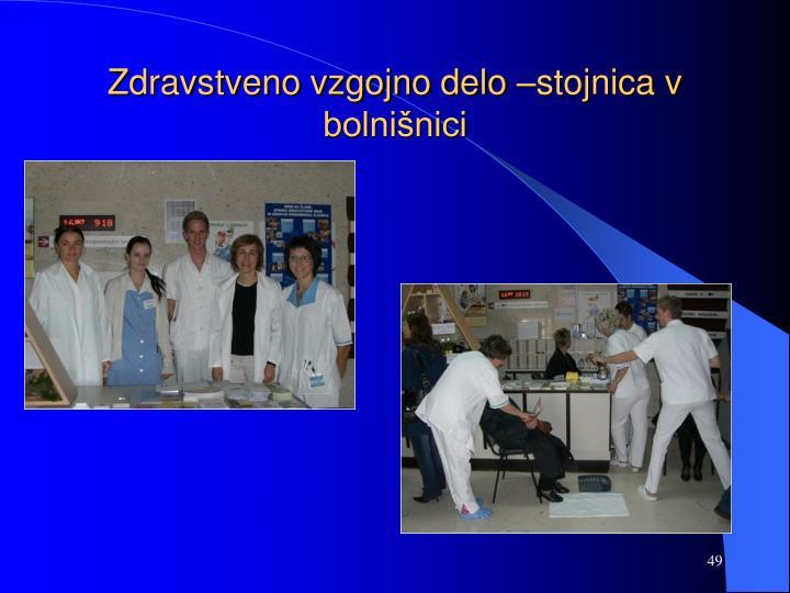 Zdravstveno vzgojno delo –stojnica v bolnišnici