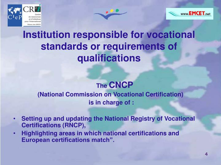 Institution responsible for vocational standards or requirements of qualifications
