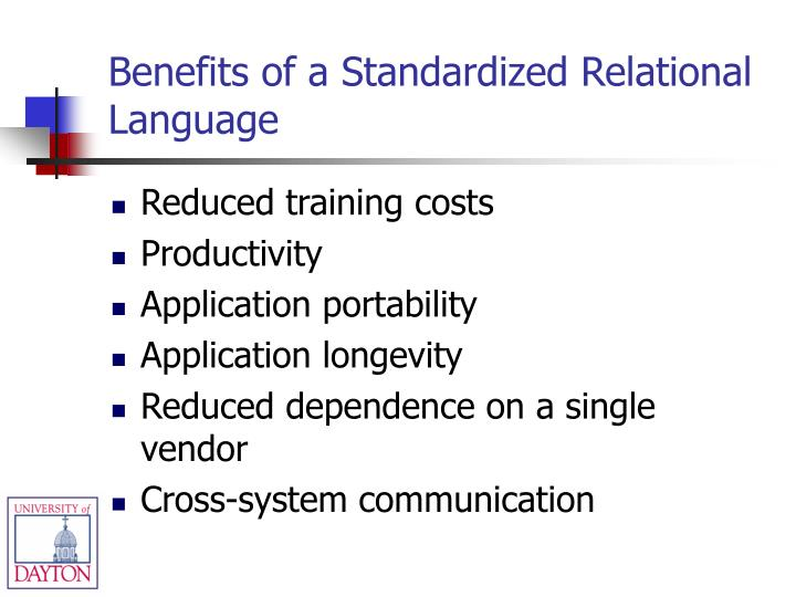 Benefits of a Standardized Relational Language