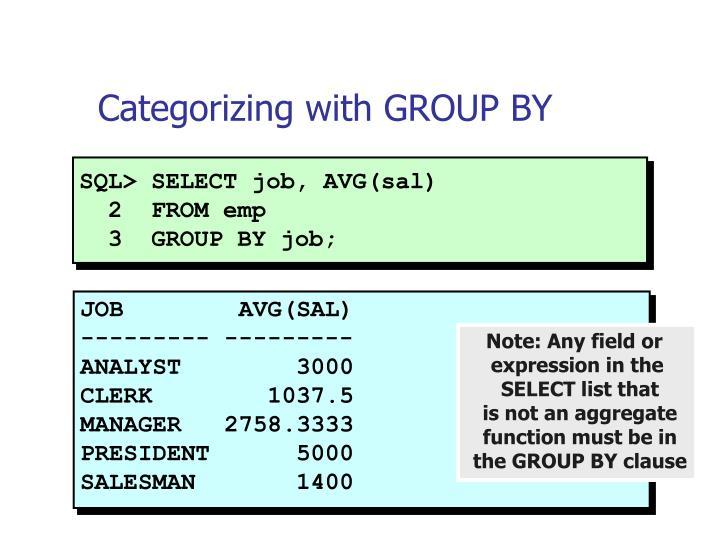 SQL> SELECT job, AVG(sal)