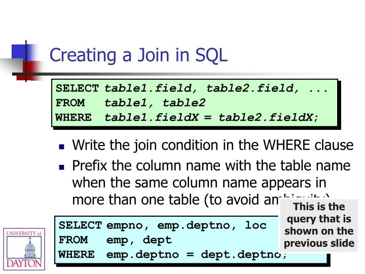 Write the join condition in the WHERE clause